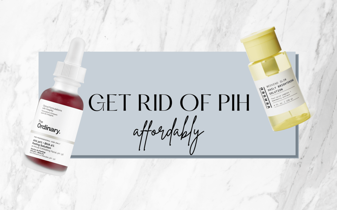PIH Skincare: How To Affordably Get Rid Of PIH [Dark Spots]