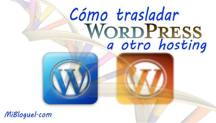Cómo trasladar WordPress a otro hosting