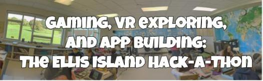 Blog image for Gaming, VR exploring, and App Building The Ellis Island Hack-a-Thon