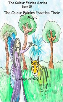 The Colour Fairies Series Book 15 The Colour Fairies Practise Their Magic