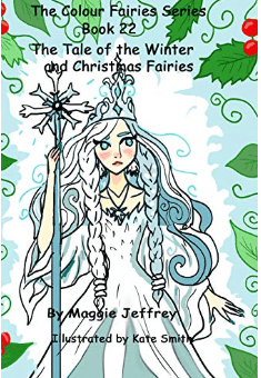 The Colour Fairies Series Book 22: The Tale of the Winter and Christmas Fairies