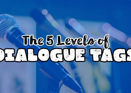 The 5 Levels of Dialogue Tags