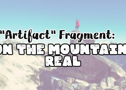 Fragment: ON THE MOUNTAIN, REAL