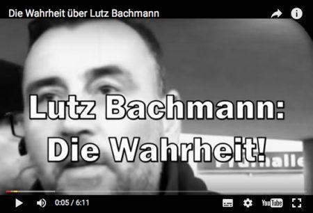 Lutz Bachmann die Wahrheit