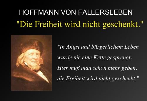 """Heinrich Hoffmann von Fallersleben: """"Die Freiheit wird nicht geschenkt."""""""