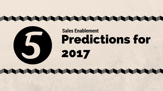 5 Exciting Sales Enablement Things You Will See in 2017