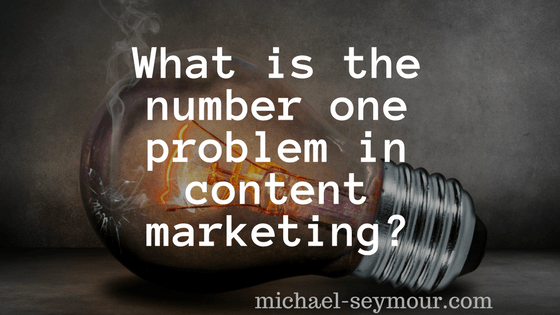 What is the number one problem in content marketing