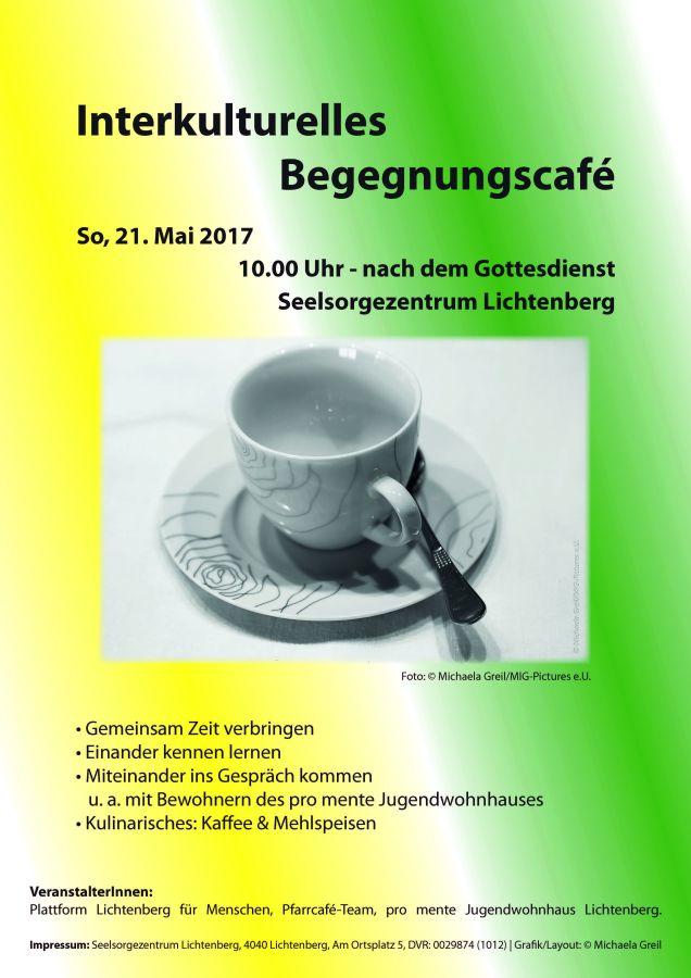 Einladung zum Interkulturellen Begegnungscafé: 21.05.2017, 10:00 Uhr, Seelsorgezentrum Lichtenberg bei Linz/OÖ