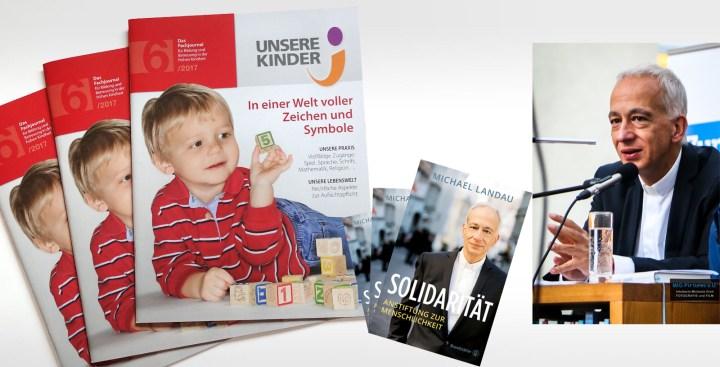 """UKi-Buchrezension: Michael Landau """"Solidarität. Anstiftung zur Menschlichkeit"""" – Unsere Kinder. Das Fachjournal für Bildung und Betreuung in der frühen Kindheit, Ausgabe 6/2017"""