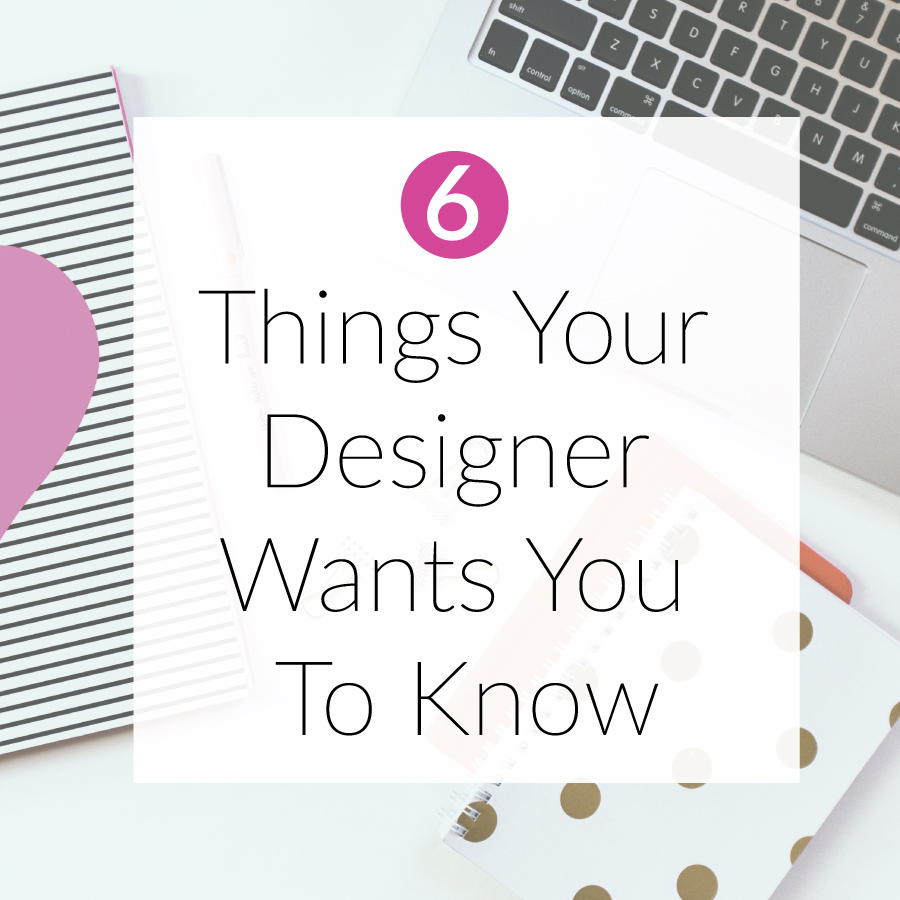 6 Things Your Designer Wants You To Know   michaelahoffman.com