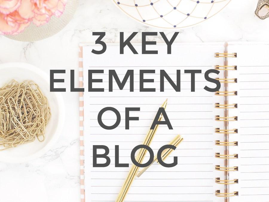 3 Key Elements to A Blog