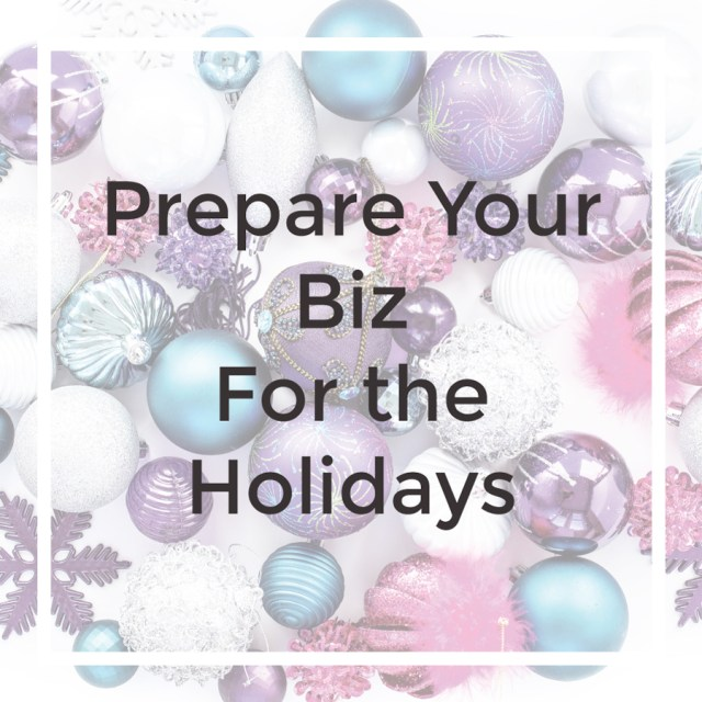 Holiday Biz Prep | michaelahoffman.com