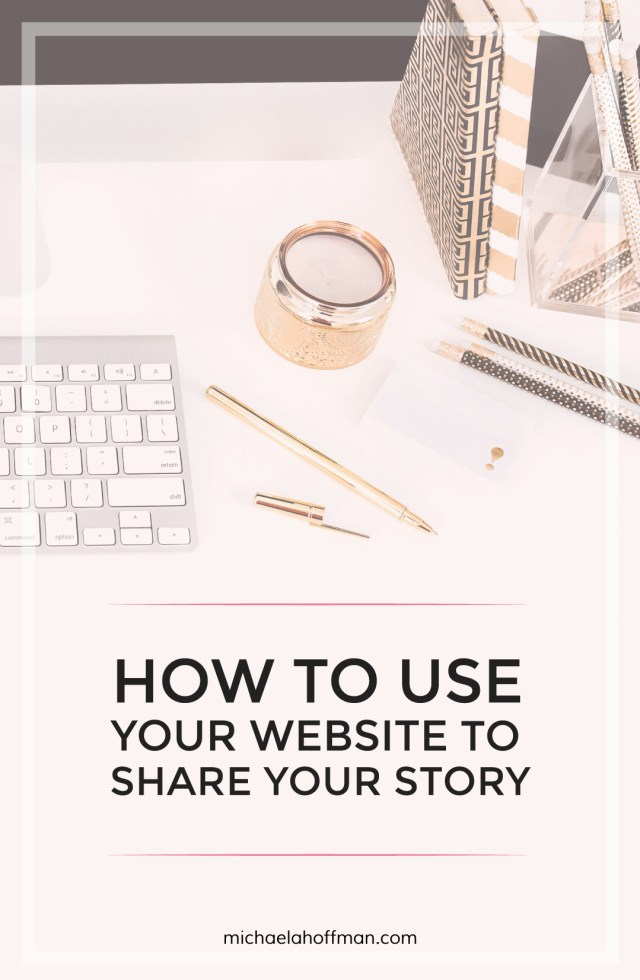 How to use your website to tell your brand story | michaelahoffman.com
