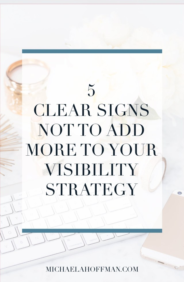 5 Clear Signs You Shouldn't Add to Your Visibility Strategy
