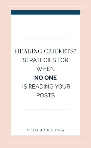 What to do if you are hearing crickets on your posts?