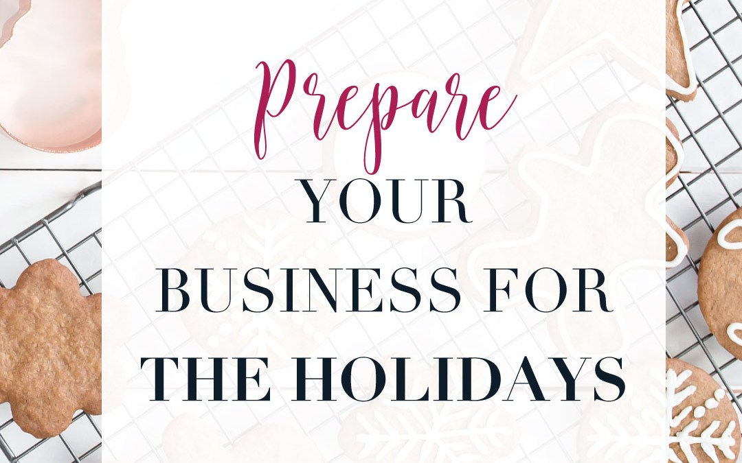 Even More Ways to Prepare Your Business for time off (especially during the holiday craziness)