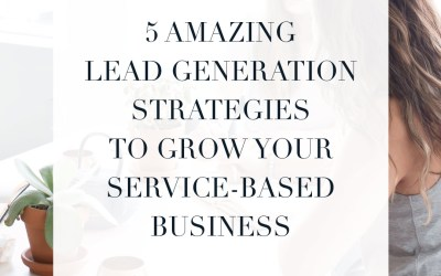My top 5 Lead Generation Strategies