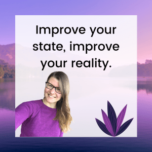 Featured picture for a new blogpost Improve your state, improve your reality.