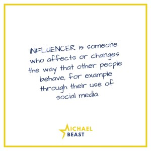 03a-INFLUENCER is someone who affects or changes the way that other people behave-1