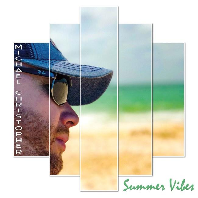 """Summer Vibes"" - Michael Christopher"