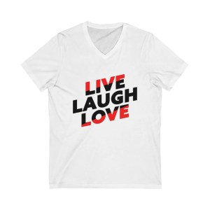 Live Laugh Love Unisex Jersey Short Sleeve V-Neck Tee White