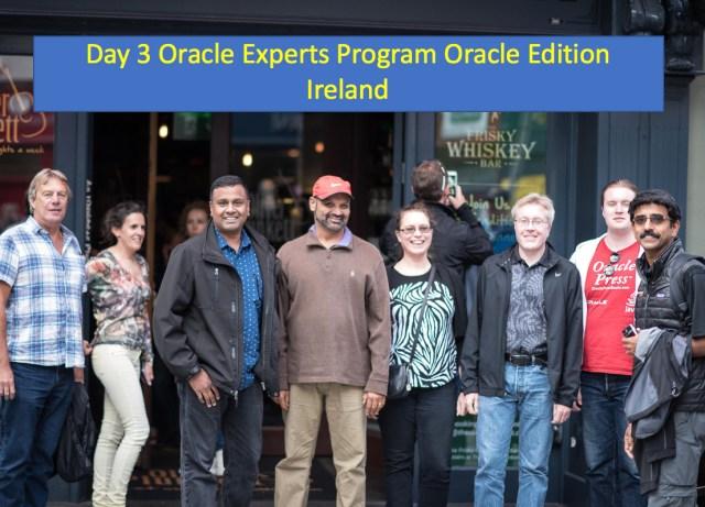 Day 3 Oracle Experts Program Ireland