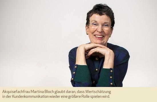 Akquisefachfrau Martina Bloch glaubt daran, dass Wertschätzung in der Kundenkommunikation wieder eine größere Rolle spielen wird.