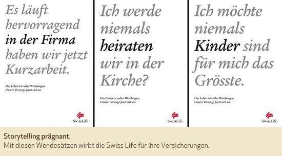 Storytelling prägnant. Die Swiss Life setzt in diesen Werbemotiven auf einen Wendesatz.