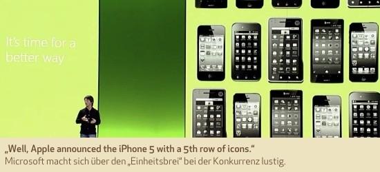 """Well, Apple announced the iPhone 5 with a 5th row of icons."" Microsoft macht sich über den ""Einheitsbrei"" bei der Konkurrenz lustig."
