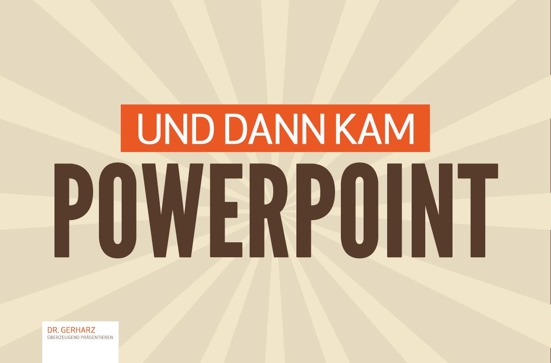 … und dann kam PowerPoint