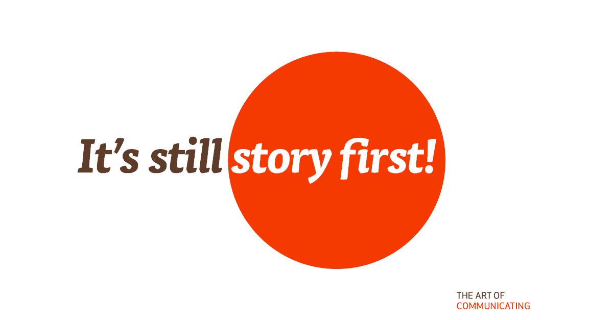 It's still story first