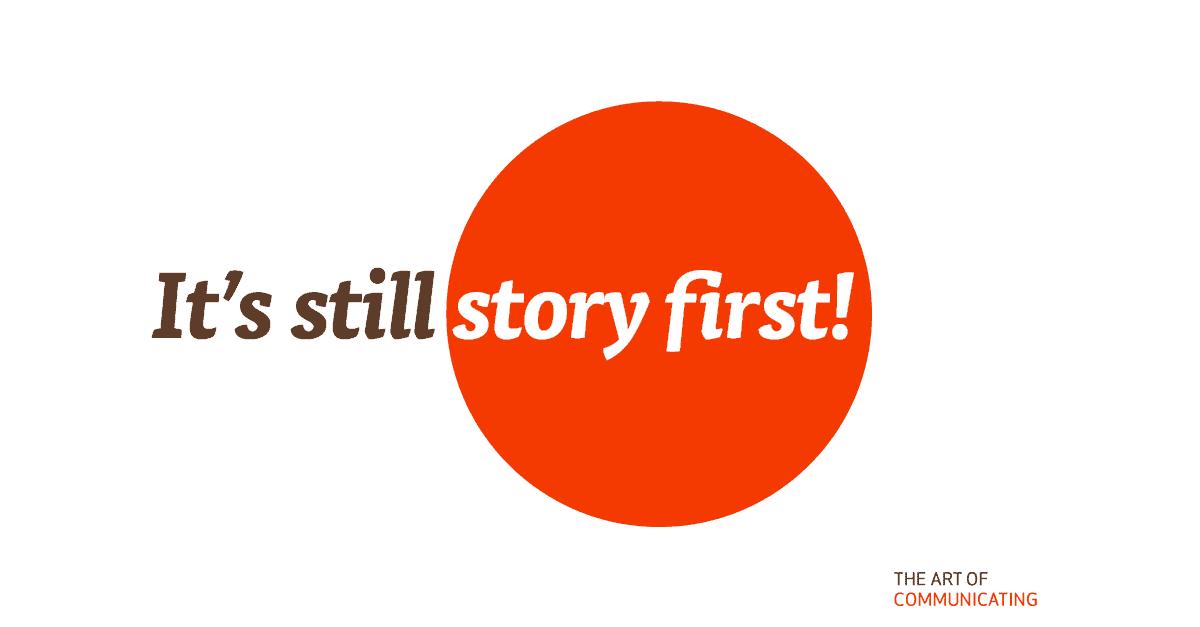 It's still story first