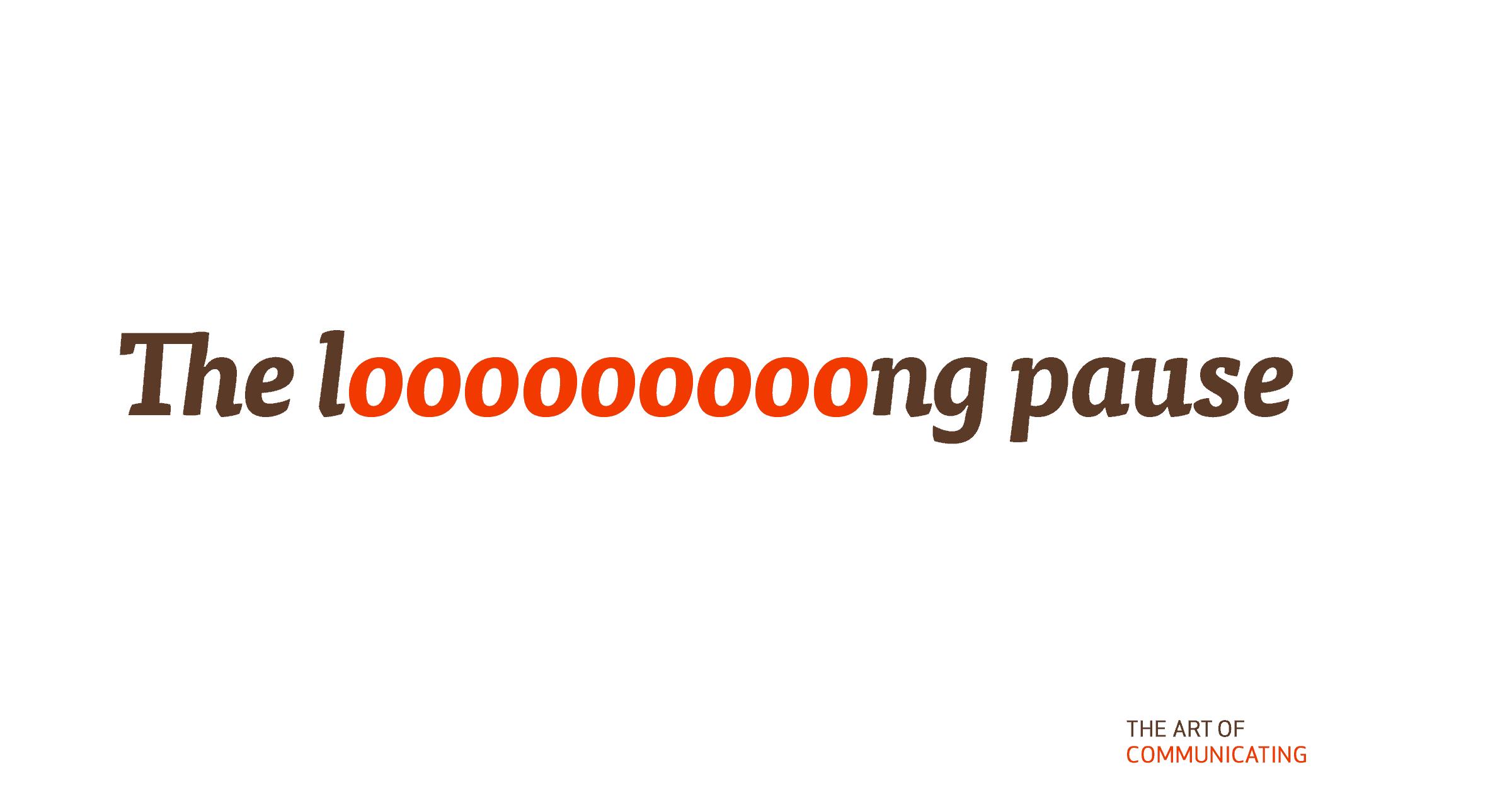 The looooooong pause