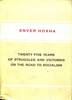 Twenty Five Years of Struggles and Victories on the Road to Socialism - Enver Hoxha