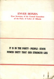 It is in The Party-People-State Power Unity that our Strength Lies - Enver Hoxha