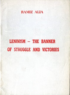 Leninism - The Banner of Struggle and Victories - Ramiz Alia