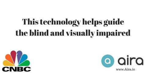 aira technology helps guide the blind and the visually impaired