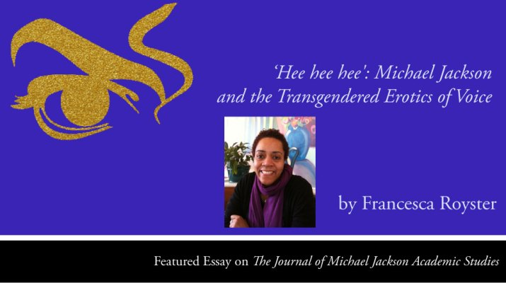 Hee-Hee-Hee: Michael Jackson and the Transgendered Erotics of Voice by Francesca Royster