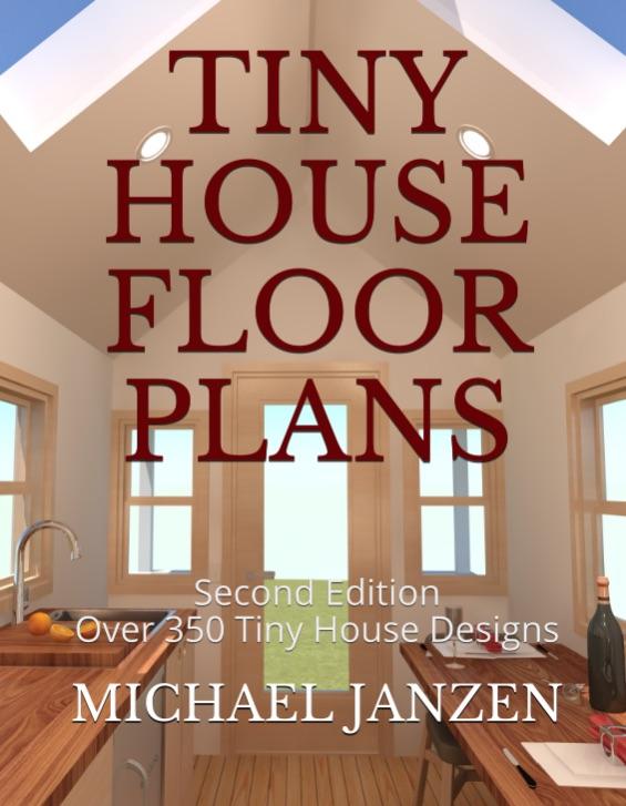New Book Second Edition Of Tiny House Floor Plans Michael Janzen