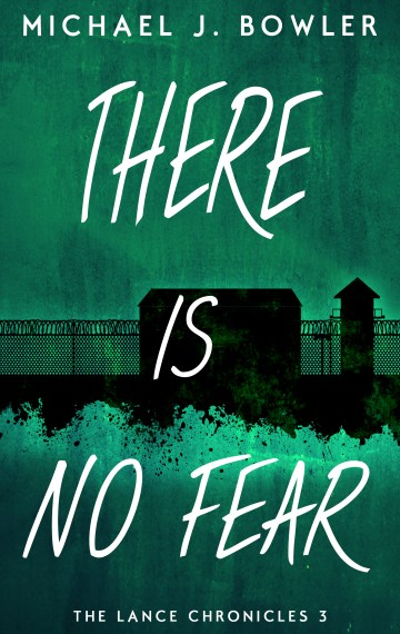 There Is No Fear (The Lance Chronicles #3)