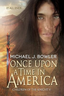 Once Upon A Time In America (Children of the Knight #5)