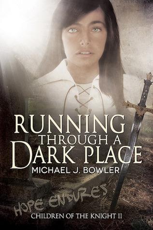 Running Through A Dark Place (Children of the Knight #2)