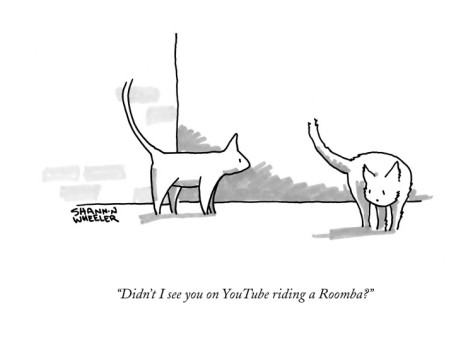 shannon-wheeler-didn-t-i-see-you-on-youtube-riding-a-roomba-new-yorker-cartoon