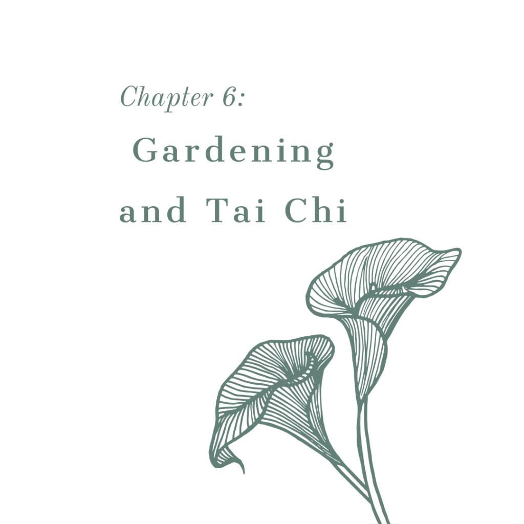 Gardening and Tai Chi