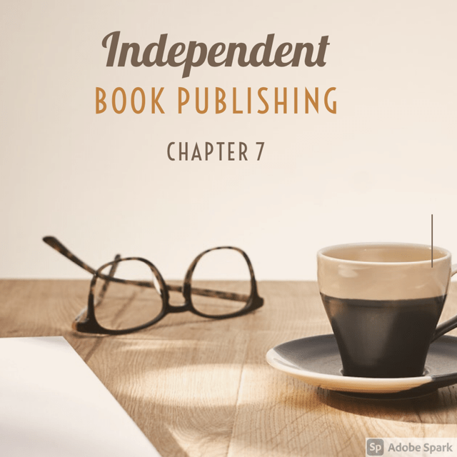 Independent Publishing Chapter 7