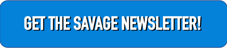 The Savage Nation Newsletter