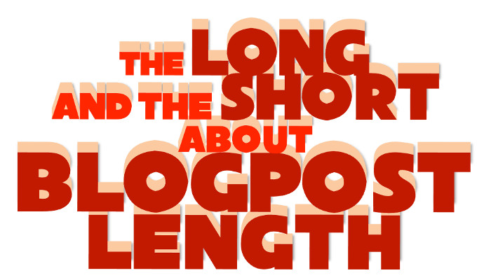 The Long and the Short About Blogpost Length