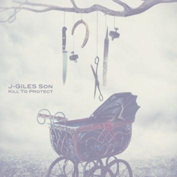 J-GILES SON - KILL TO PROTECT