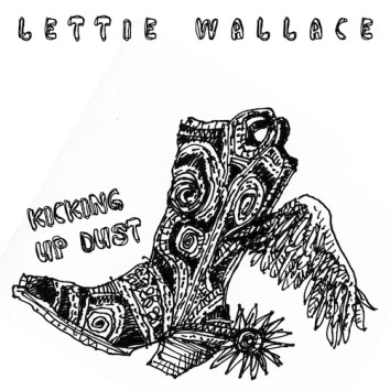 LETTIE WALLACE - KICKING UP DUST