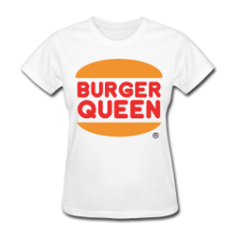 Burger Queen womens tee by Michael Shirley